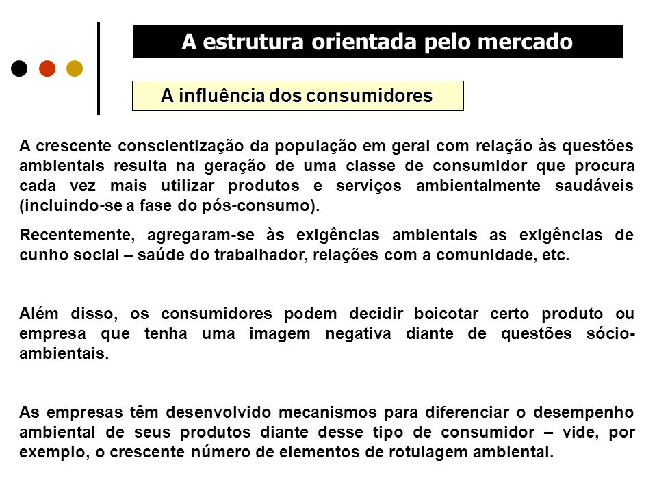 A estrutura orientada pelo mercado A influência dos consumidores