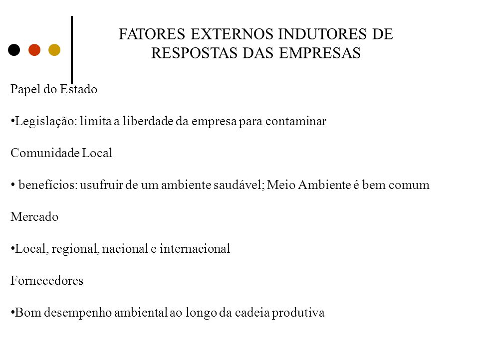 FATORES EXTERNOS INDUTORES DE RESPOSTAS DAS EMPRESAS