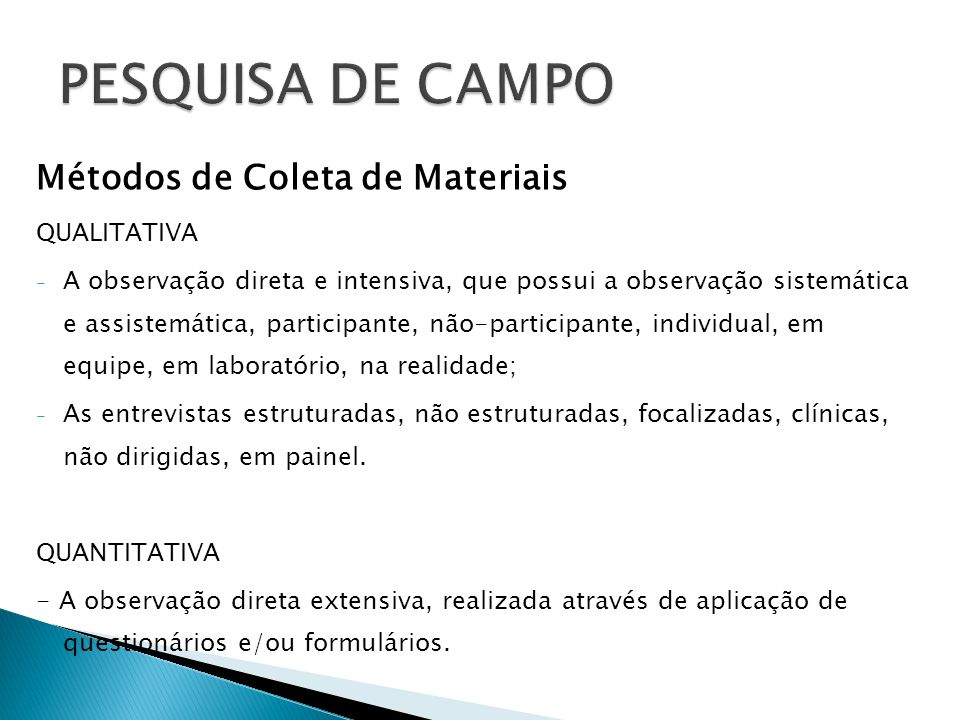 PESQUISA DE CAMPO Métodos de Coleta de Materiais QUALITATIVA