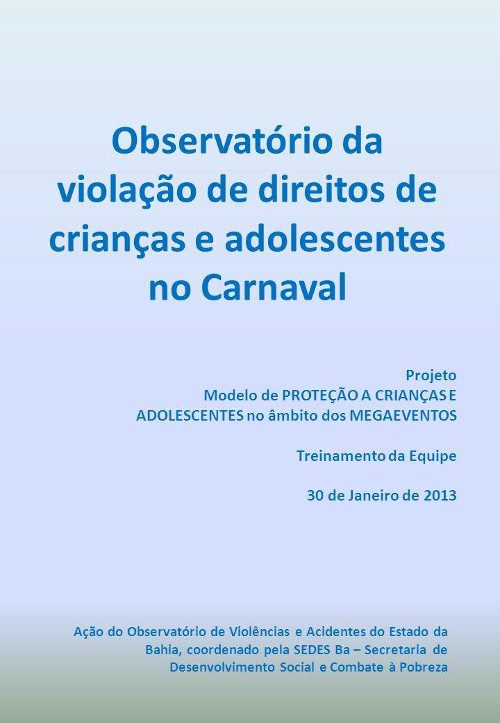 Observatório da violação de direitos de crianças e adolescentes no Carnaval