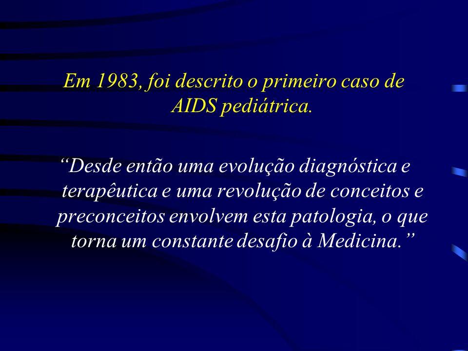 Em 1983, foi descrito o primeiro caso de AIDS pediátrica.