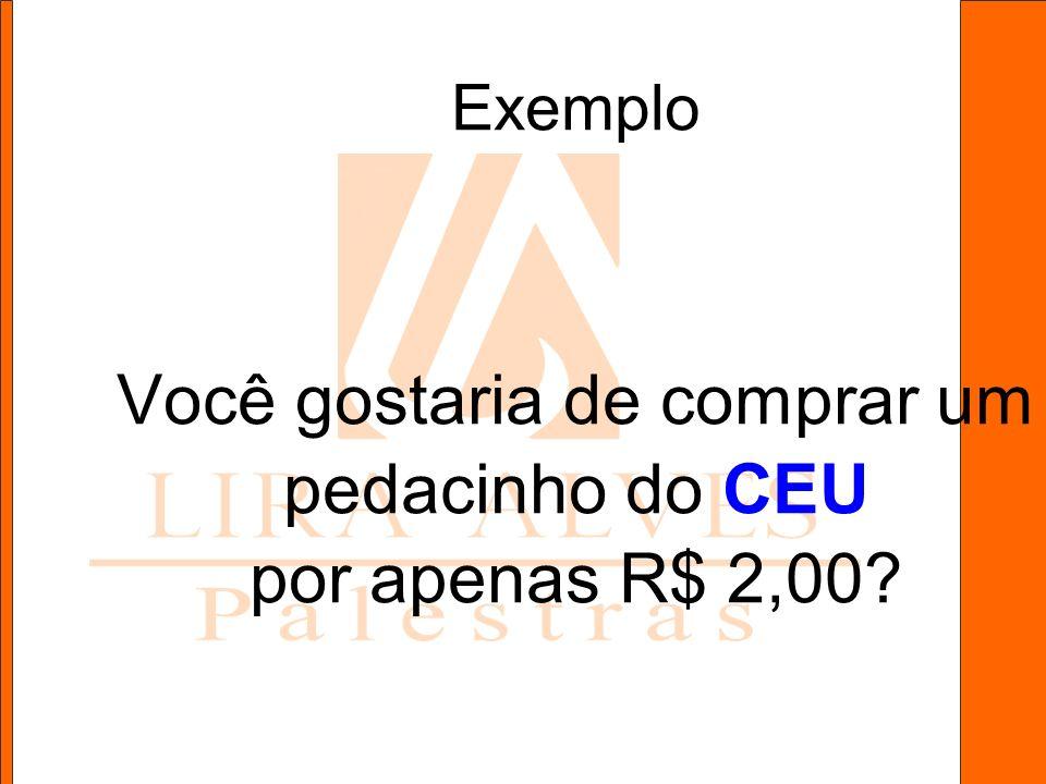 Você gostaria de comprar um pedacinho do CEU por apenas R$ 2,00