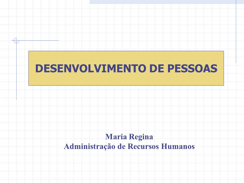DESENVOLVIMENTO DE PESSOAS Administração de Recursos Humanos