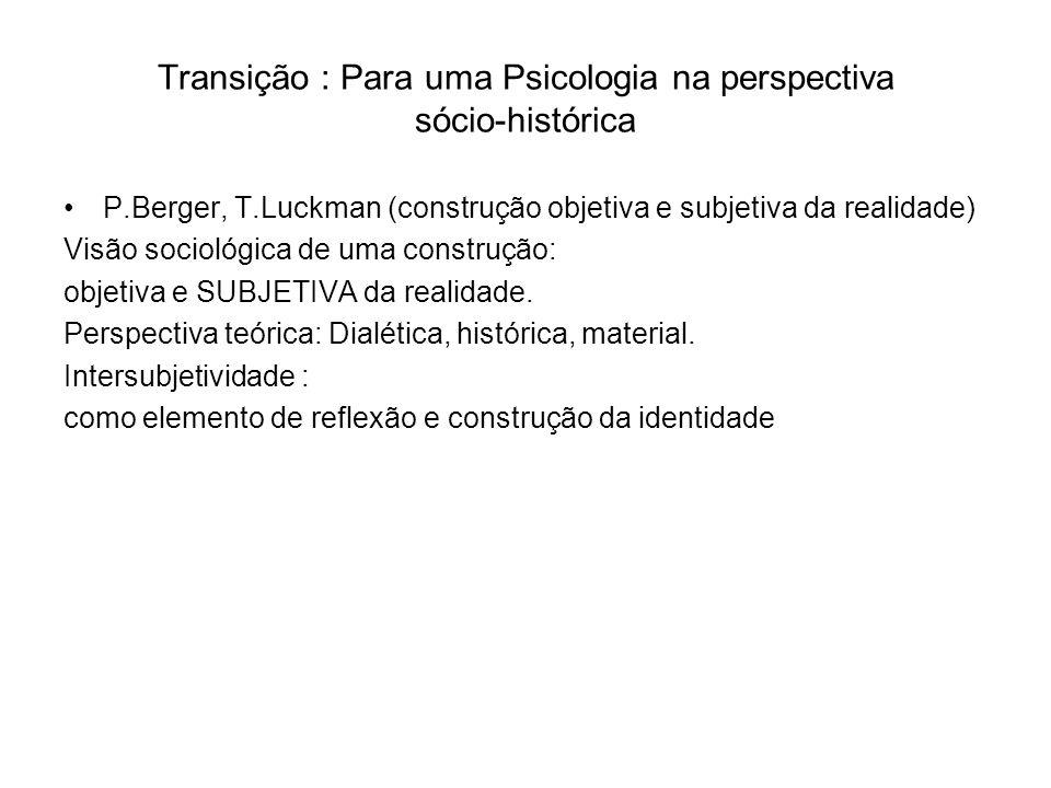 Transição : Para uma Psicologia na perspectiva sócio-histórica