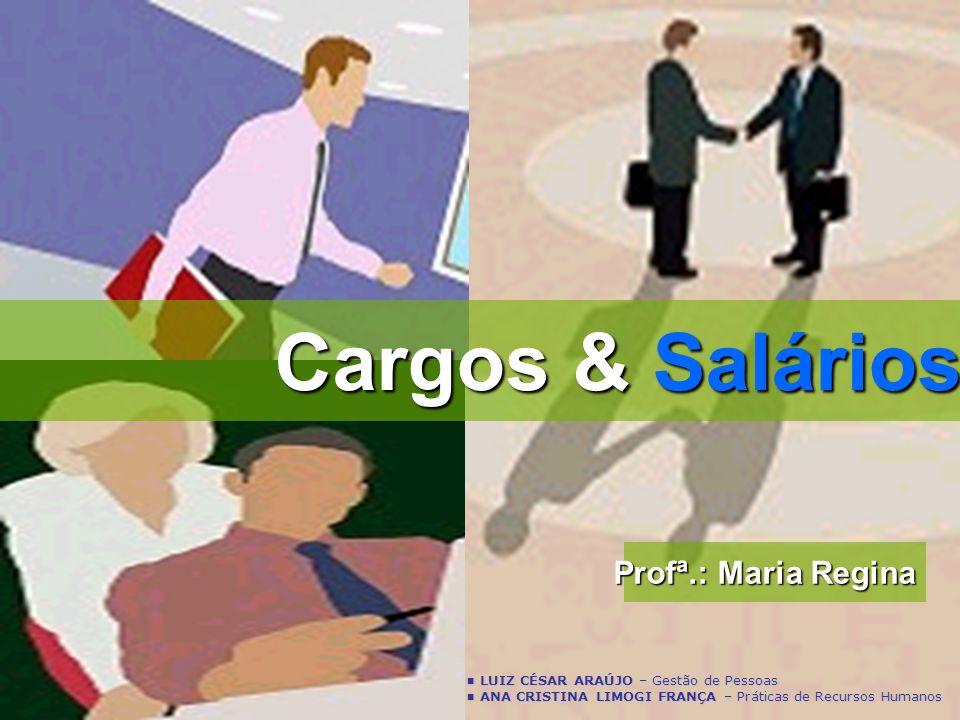 Cargos & Salários Profª.: Maria Regina