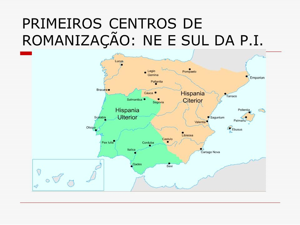 PRIMEIROS CENTROS DE ROMANIZAÇÃO: NE E SUL DA P.I.