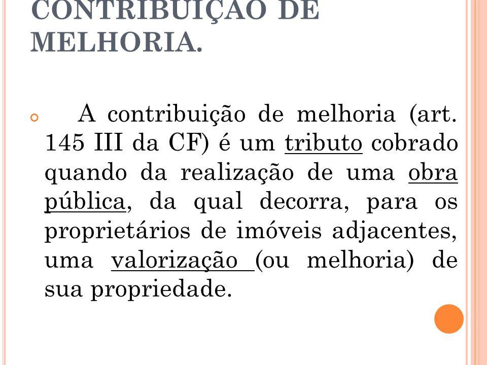 CONTRIBUIÇÃO DE MELHORIA.