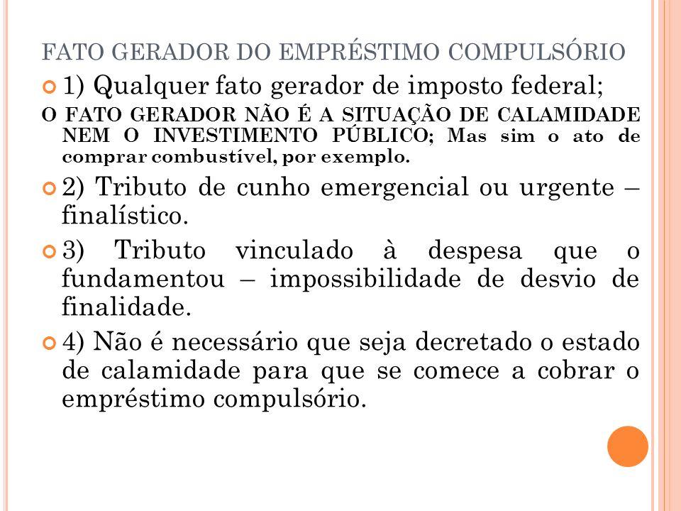 FATO GERADOR DO EMPRÉSTIMO COMPULSÓRIO