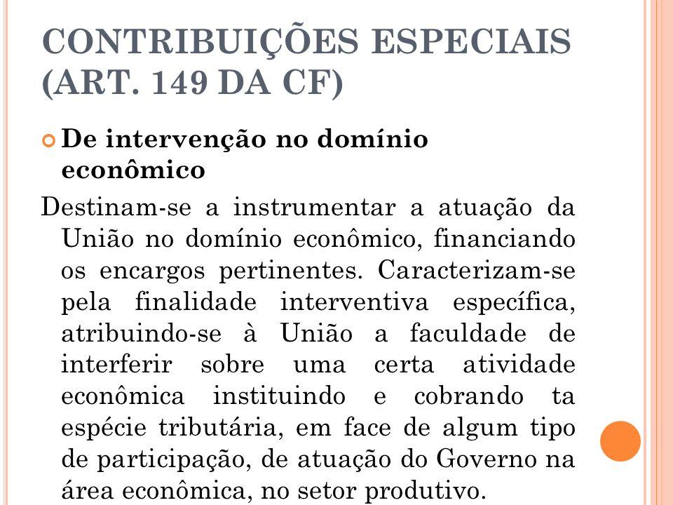 CONTRIBUIÇÕES ESPECIAIS (ART. 149 DA CF)