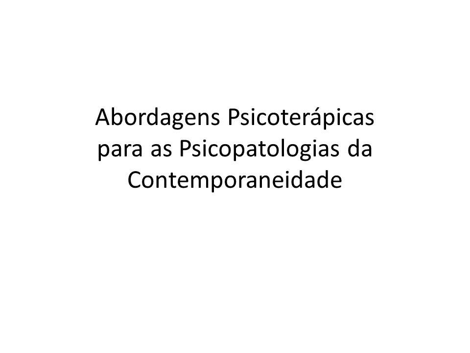 Abordagens Psicoterápicas para as Psicopatologias da Contemporaneidade