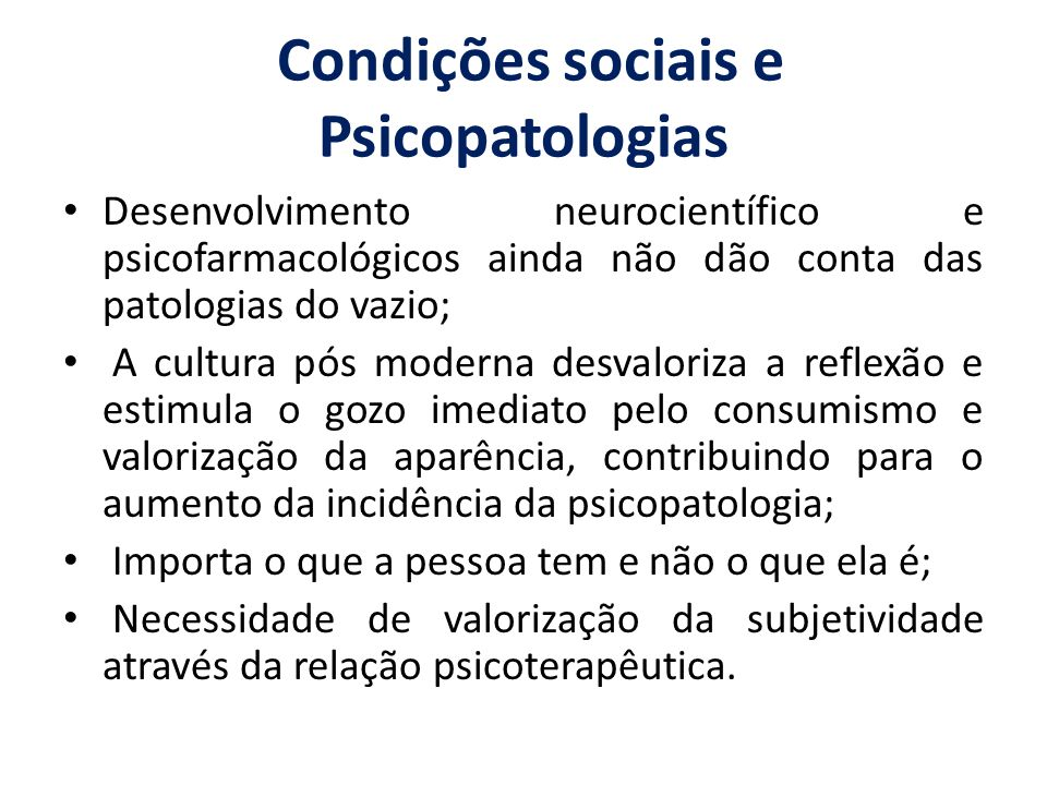 Condições sociais e Psicopatologias