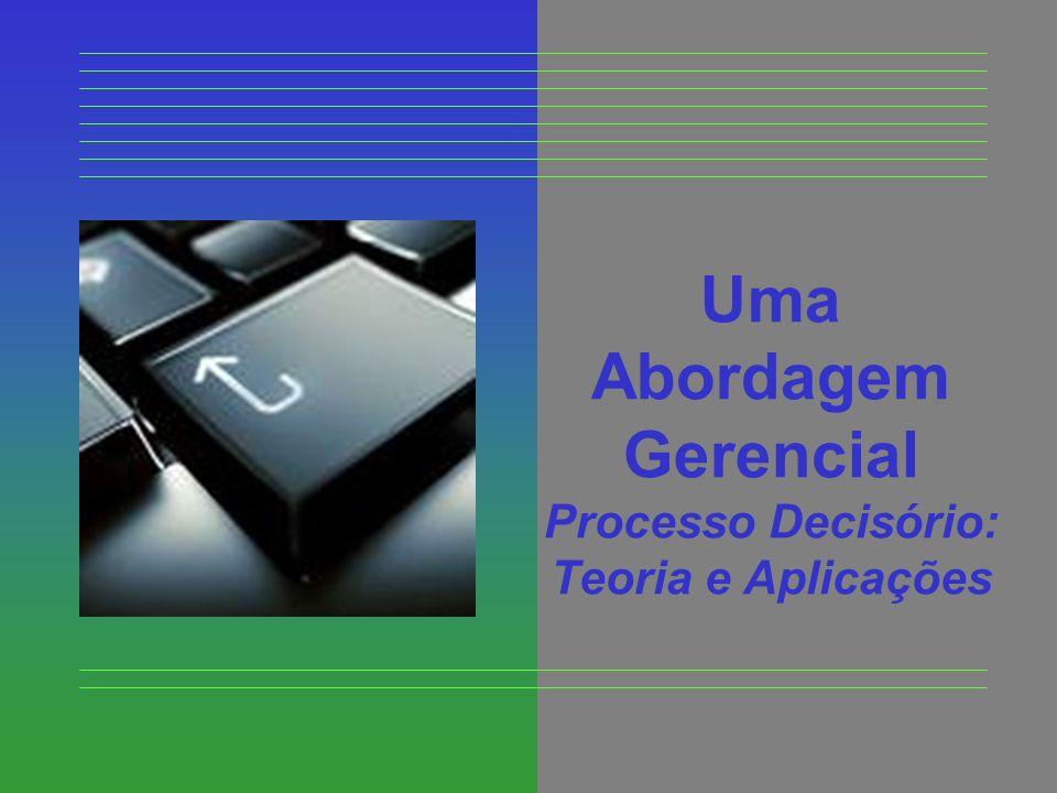 Uma Abordagem Gerencial Processo Decisório: Teoria e Aplicações