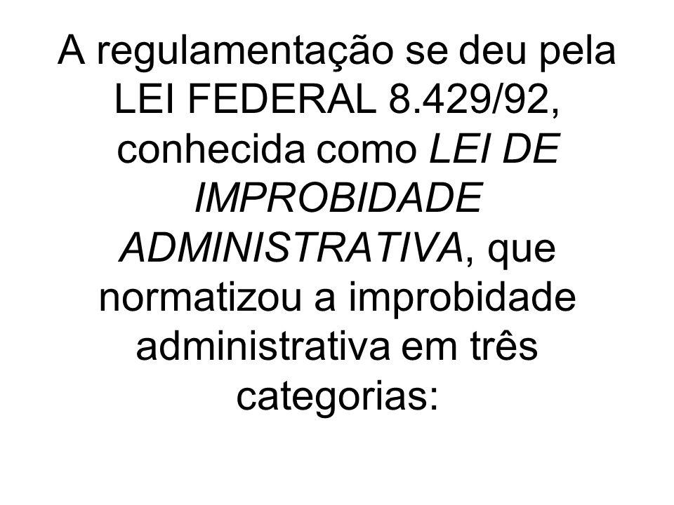 A regulamentação se deu pela LEI FEDERAL 8