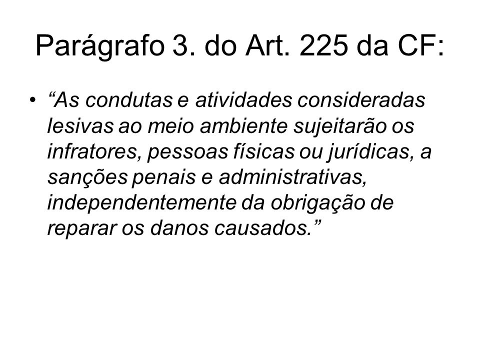 Parágrafo 3. do Art. 225 da CF: