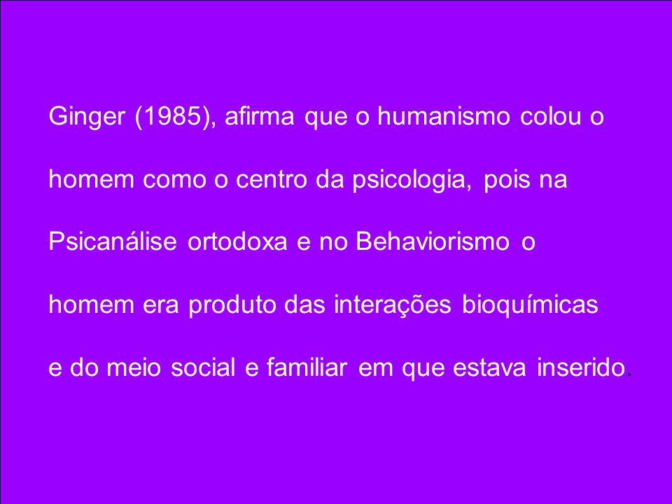 Ginger (1985), afirma que o humanismo colou o