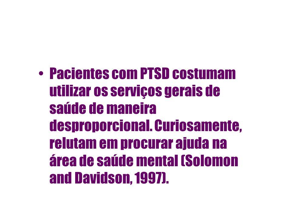 Pacientes com PTSD costumam utilizar os serviços gerais de saúde de maneira desproporcional.