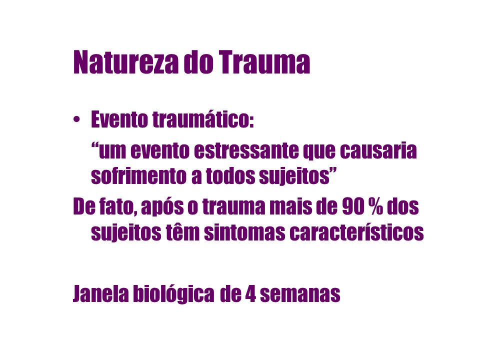 Natureza do Trauma Evento traumático: