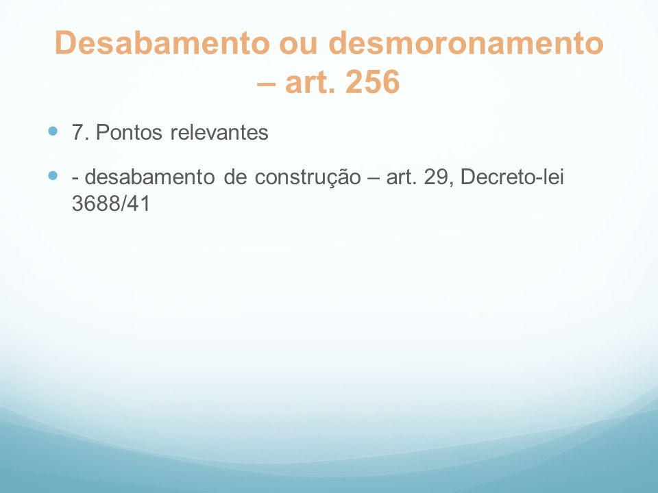 Desabamento ou desmoronamento – art. 256
