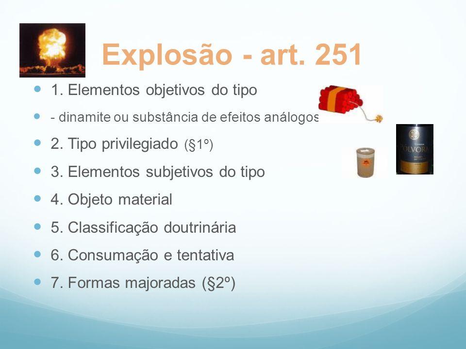 Explosão - art. 251 1. Elementos objetivos do tipo