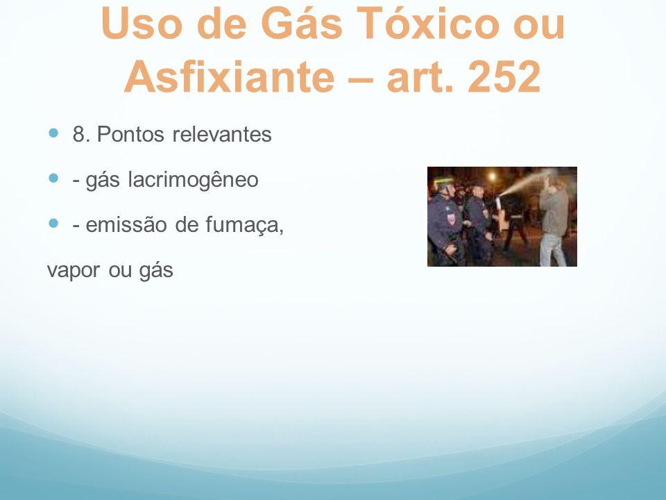 Uso de Gás Tóxico ou Asfixiante – art. 252