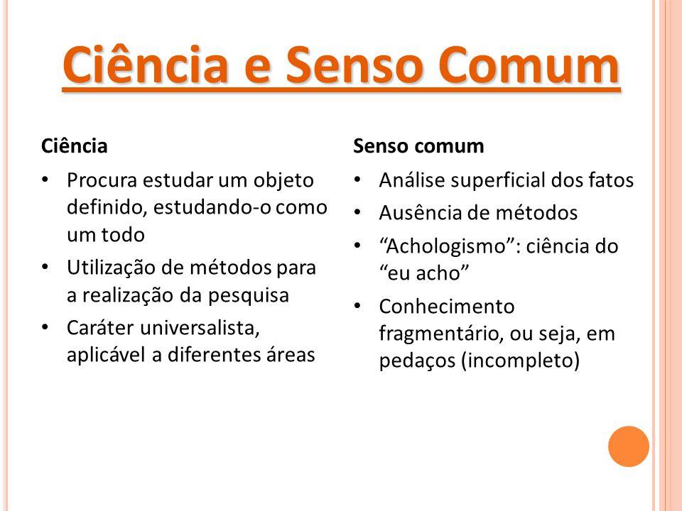 Ciência e Senso Comum Ciência Senso comum