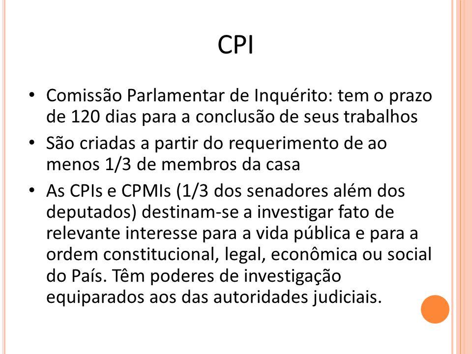 CPI Comissão Parlamentar de Inquérito: tem o prazo de 120 dias para a conclusão de seus trabalhos.