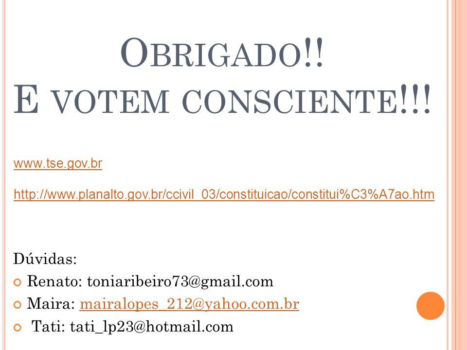 Obrigado!! E votem consciente!!!
