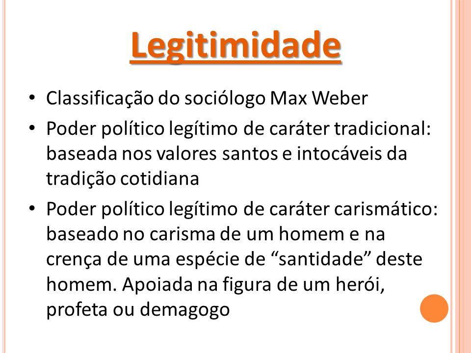 Legitimidade Classificação do sociólogo Max Weber