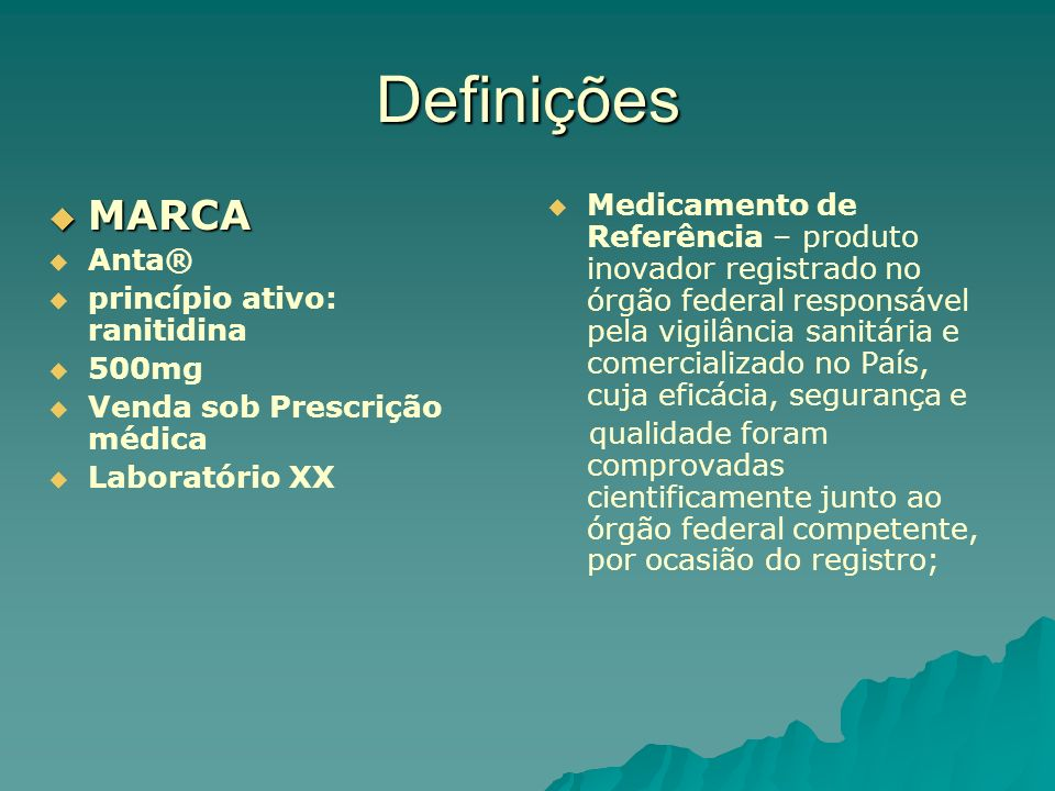 Definições MARCA. Anta® princípio ativo: ranitidina. 500mg. Venda sob Prescrição médica. Laboratório XX.