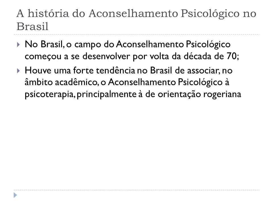 A história do Aconselhamento Psicológico no Brasil