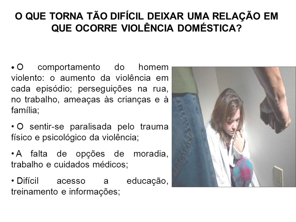O QUE TORNA TÃO DIFÍCIL DEIXAR UMA RELAÇÃO EM QUE OCORRE VIOLÊNCIA DOMÉSTICA