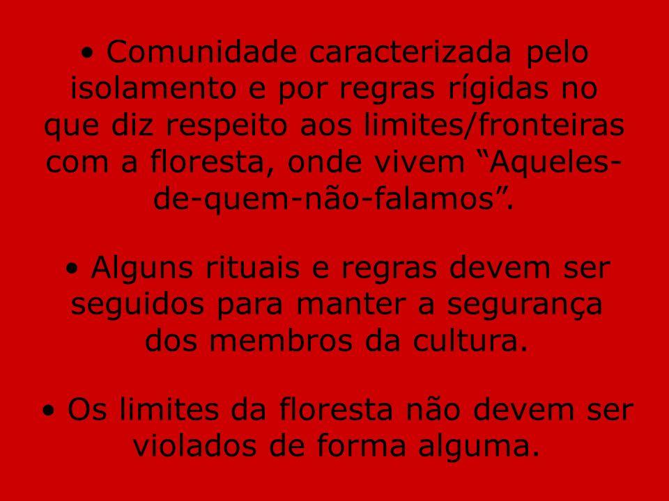 Os limites da floresta não devem ser violados de forma alguma.