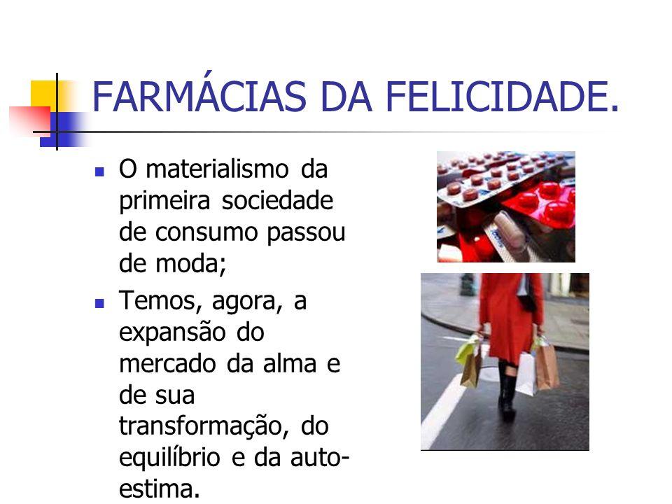 FARMÁCIAS DA FELICIDADE.