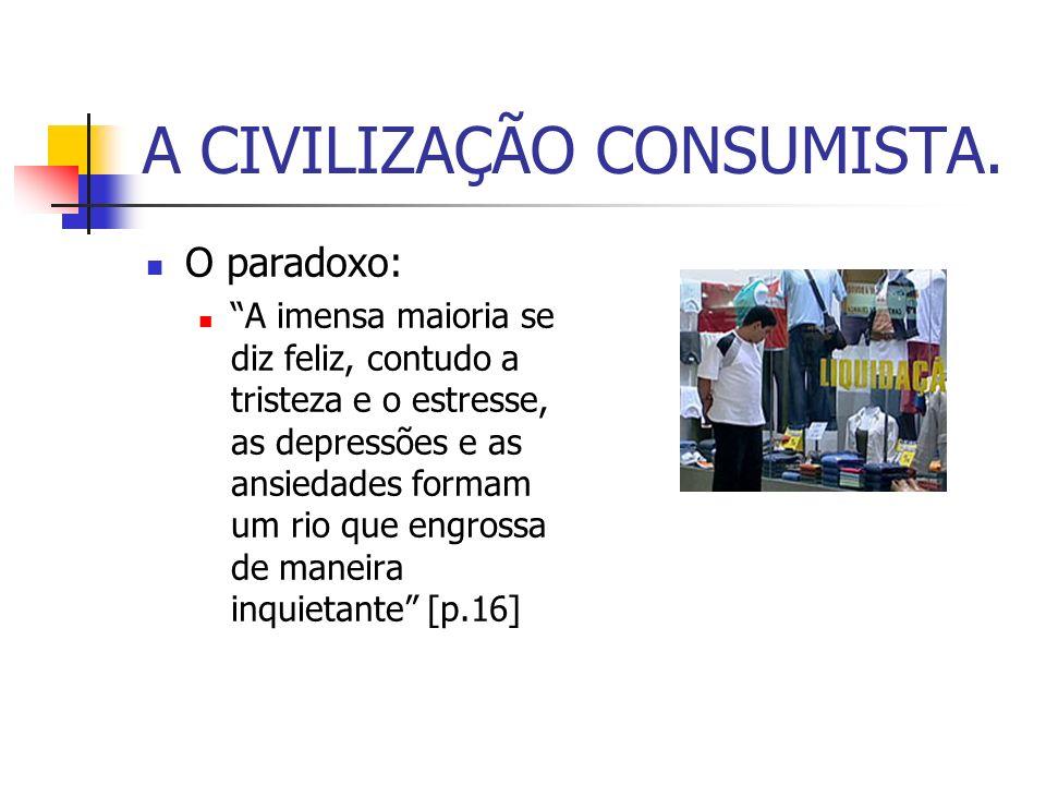 A CIVILIZAÇÃO CONSUMISTA.