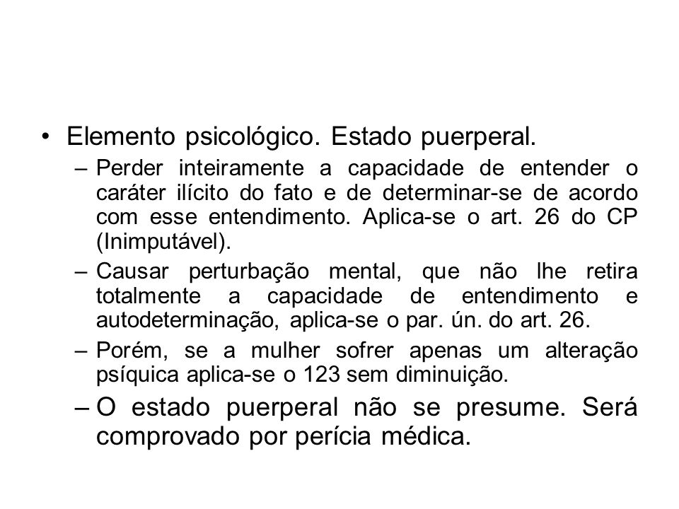 Elemento psicológico. Estado puerperal.