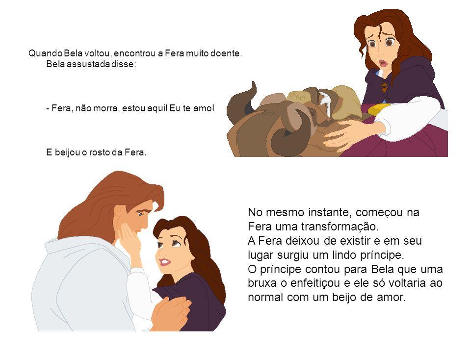 Quando Bela voltou, encontrou a Fera muito doente