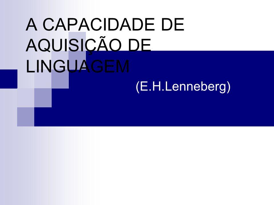 A CAPACIDADE DE AQUISIÇÃO DE LINGUAGEM