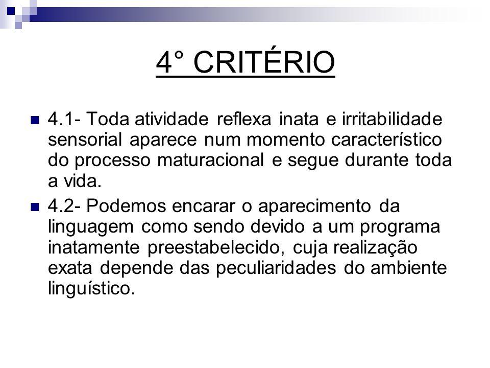 4° CRITÉRIO