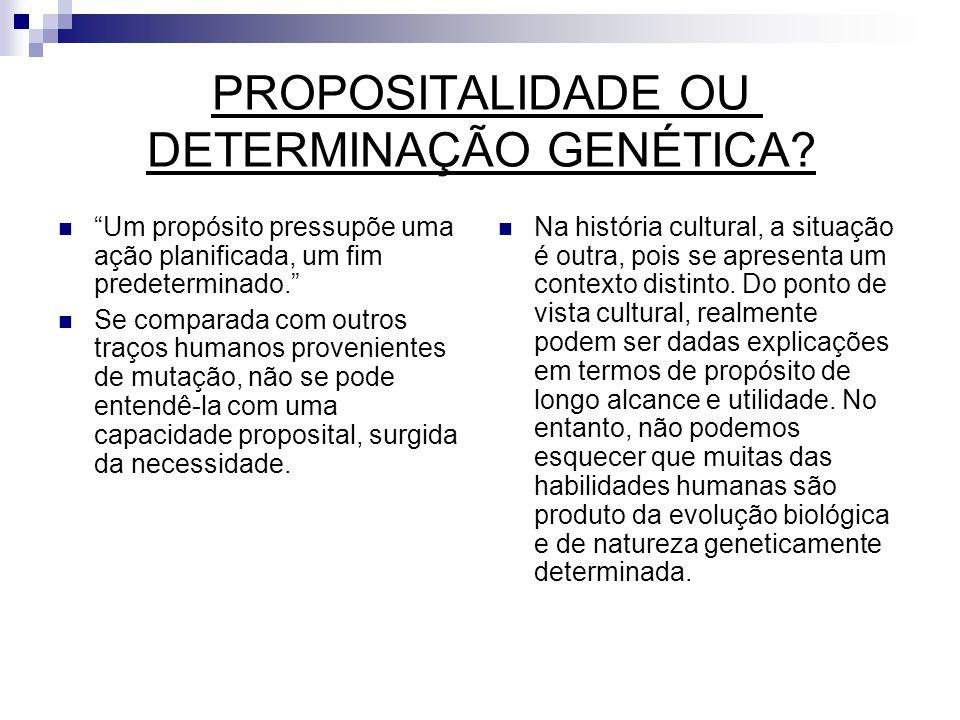 PROPOSITALIDADE OU DETERMINAÇÃO GENÉTICA