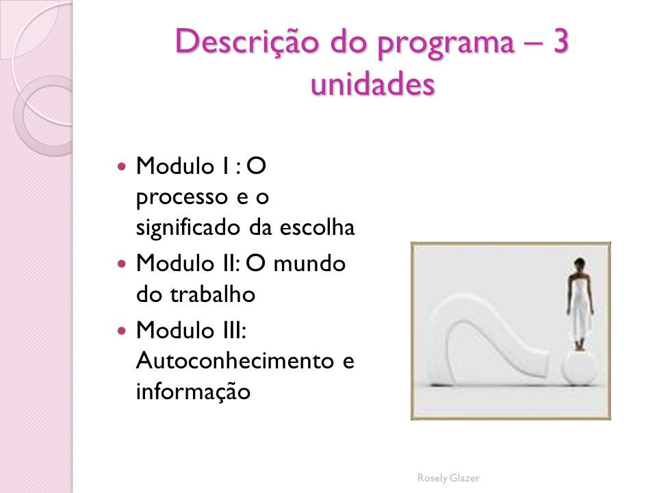 Descrição do programa – 3 unidades