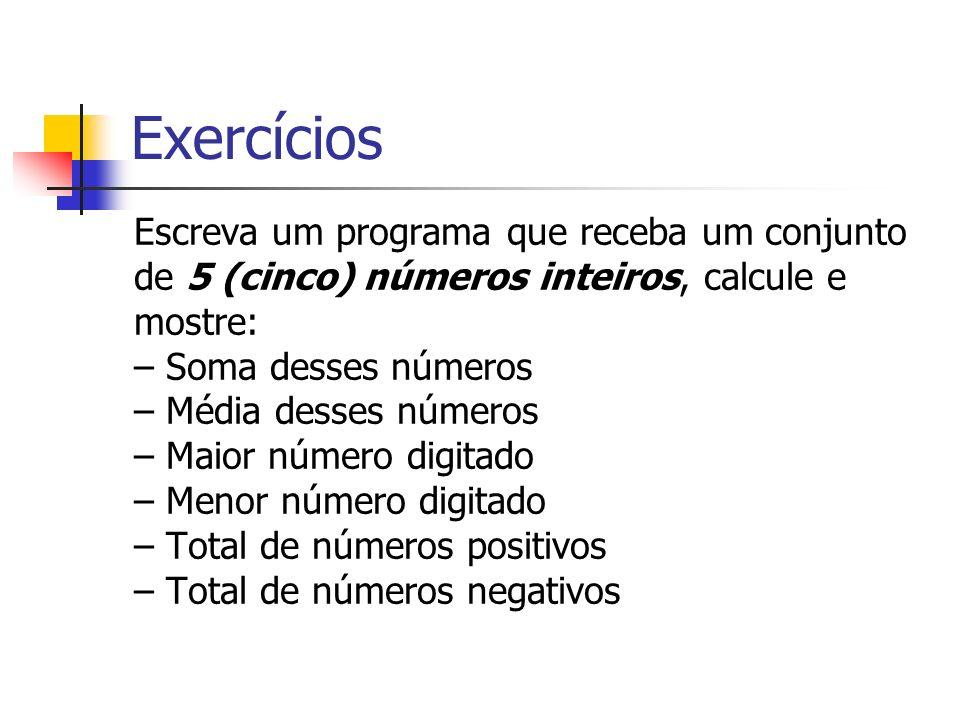 Exercícios Escreva um programa que receba um conjunto