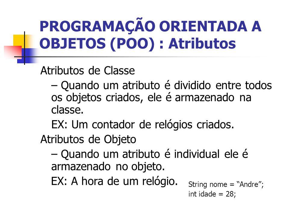 PROGRAMAÇÃO ORIENTADA A OBJETOS (POO) : Atributos