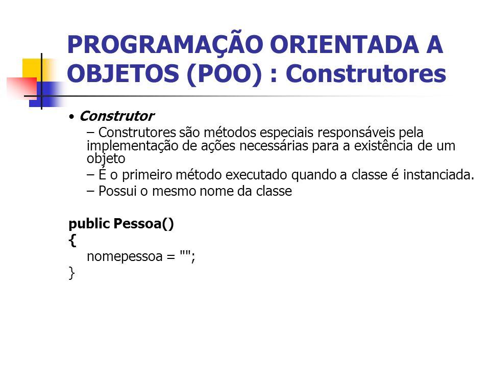 PROGRAMAÇÃO ORIENTADA A OBJETOS (POO) : Construtores