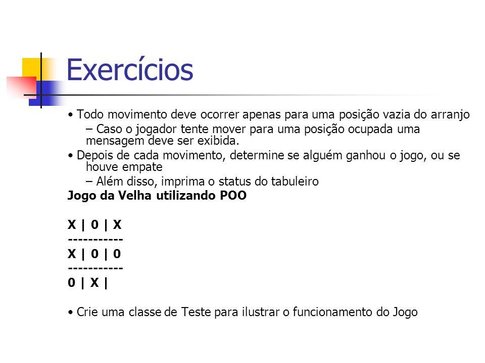 Exercícios • Todo movimento deve ocorrer apenas para uma posição vazia do arranjo.