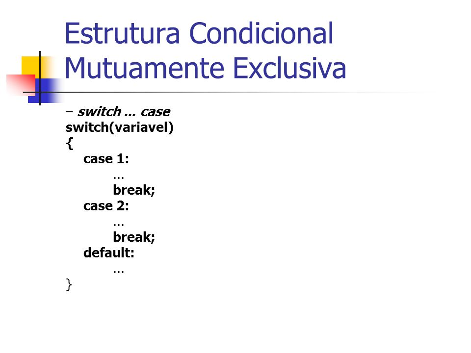 Estrutura Condicional Mutuamente Exclusiva