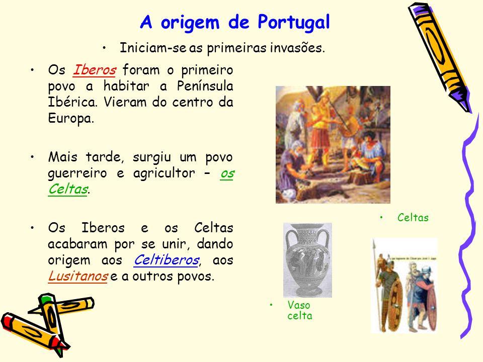 A origem de Portugal Iniciam-se as primeiras invasões.
