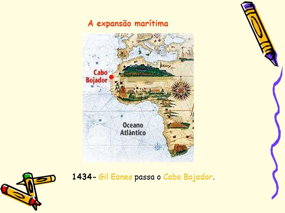 A expansão marítima 1434- Gil Eanes passa o Cabo Bojador.