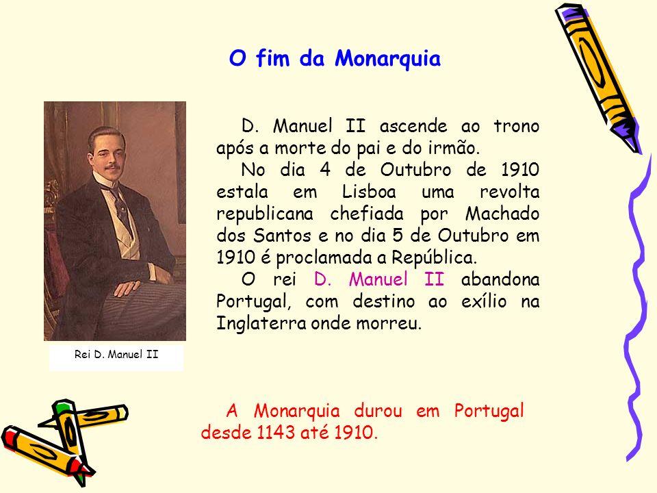 O fim da Monarquia D. Manuel II ascende ao trono após a morte do pai e do irmão.