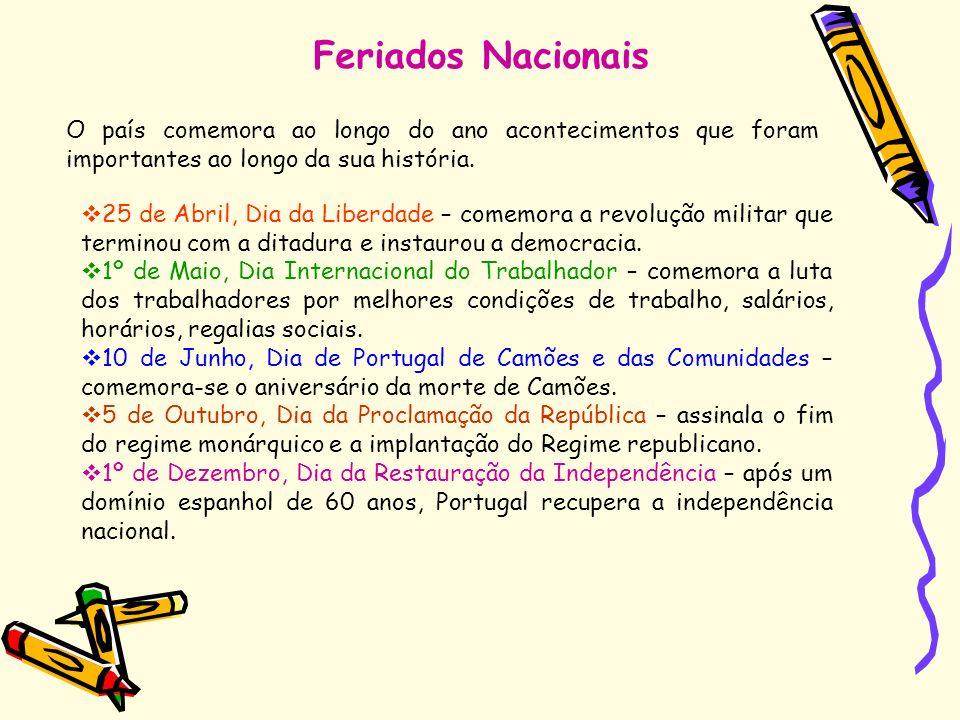 Feriados Nacionais O país comemora ao longo do ano acontecimentos que foram importantes ao longo da sua história.