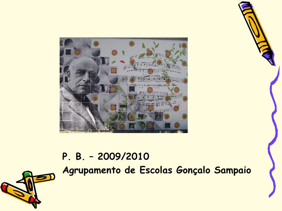 P. B. – 2009/2010 Agrupamento de Escolas Gonçalo Sampaio